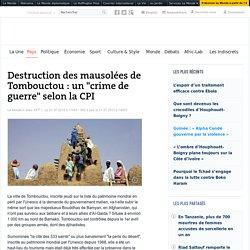 """Les mausolées, """"remparts protecteurs"""" de Tombouctou, détruits par Ansar Eddine"""