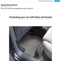 Protecting your car with Mats and Carpet