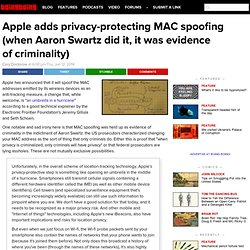 Apple adds privacy-protecting MAC spoofing (when Aaron Swartz did it, it was evidence of criminality)