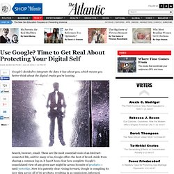 Use Google? Time to Get Real About Protecting Your Digital Self - Sara Marie Watson - Technology