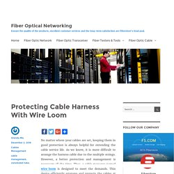 Protecting Cable Harness With Wire Loom - Fiber Optical Networking