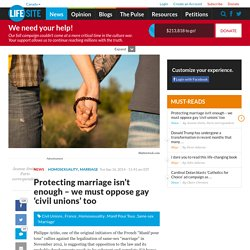 Protecting marriage isn't enough – we must oppose gay 'civil unions' too