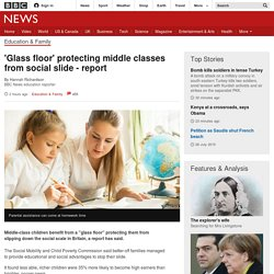 'Glass floor' protecting middle classes from social slide - report - BBC News