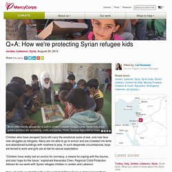 Q+A: How we're protecting Syrian refugee kids