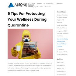 5 Tips For Protecting Your Wellness During Quarantine