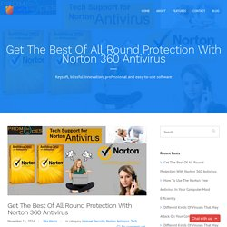 Get The Best Of All Round Protection With Norton 360 Antivirus