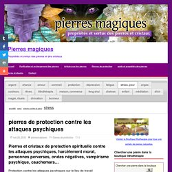 pierres de protection contre les attaques psychiques – Pierres magiques