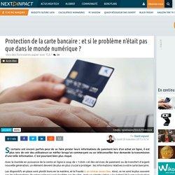 Protection de la carte bancaire : et si le problème n'était pas que dans le monde numérique ?
