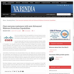 Cisco secures customers with new Advanced Malware Protection Capabilities