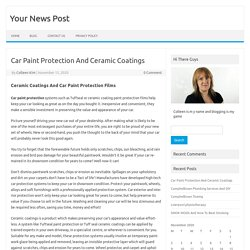 Car Paint Protection And Ceramic Coatings – Your News Post