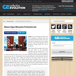 Obama Signs Monsanto Protection Act