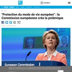 """""""Protection du mode de vie européen"""" : la Commission européenne crée la polémique"""