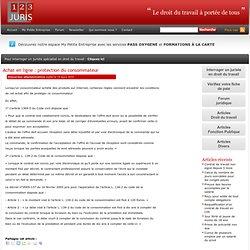 Achat en ligne : protection du consommateur - Droit du travail et réponses juridiques gratuites