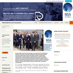 Close protection services is one of the hard duties