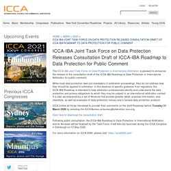 ICCA-IBA Joint Task Force on Data Protection Releases Consultation Draft of ICCA-IBA Roadmap to Data Protection for Public Comment - ICCA