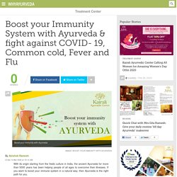 Boost your Immunity System with Ayurveda & fight against COVID- 19