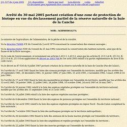 Arrêté du 30 mai 2005 portant création d'une zone de protection de biotope en vue du déclassement partiel de la réserve naturelle de la baie de la Canche <BR>
