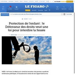 Protection de l'enfant : le Défenseur des droits veut une loi pour interdire la fessée