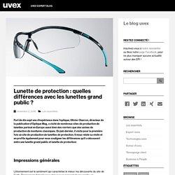 Lunettes de protection : quelles différences avec les lunettes de vue ?