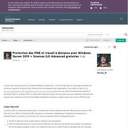 Protection des PME et travail à distance avec Windows Server 2019 + licences iLO Advanced gratuites