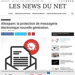 Altospam: la protection de messagerie électronique nouvelle génération.