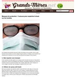 Masques de protection : 5 astuces pour empêcher la buée sur les lunettes