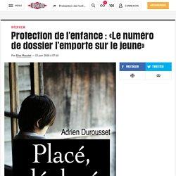 Protection de l'enfance : «Le numéro de dossier l'emporte sur le jeune»