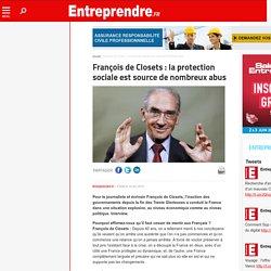 François de Closets : la protection sociale est source de nombreux abus – Entreprendre.fr