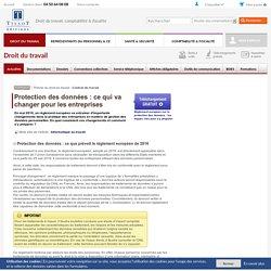 Protection des données : ce qui va changer pour les entreprises - Editions Tissot