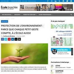 Protection de l'environnement : parce que chaque petit geste compte, à l'école aussi!