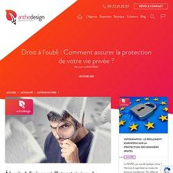Droit à l'oubli : une protection essentielle à votre vie privée !