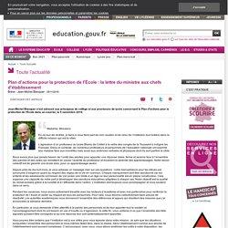 Plan d'actions pour la protection de l'École : la lettre du ministre aux chefs d'établissement - Ministère de l'Éducation nationale et de la Jeunesse