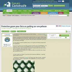 Protection gazon pour faire un parking sur une pelouse (17 messages)