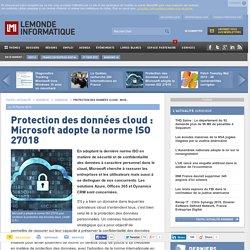 Protection des données cloud : Microsoft adopte la norme ISO 27018