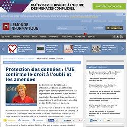 Protection des données : l'UE confirme le droit à l'oubli et les amendes