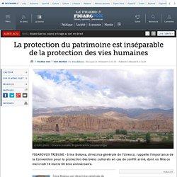 La protection du patrimoine est inséparable de la protection des vies humaines