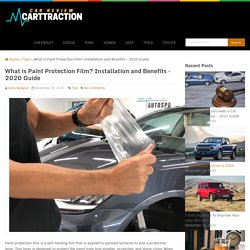 What is Paint Protection Film? Installation and Benefits - 2020 Guide - Car Reviews & Rumors 2019/2020