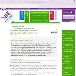 Comment la protection sociale est-elle organisée en France? - Qu'est-ce que la protection sociale ? Découverte des institutions