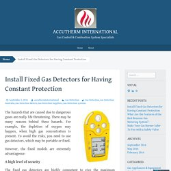 Install Fixed Gas Detectors for Having Constant Protection