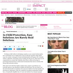 In Child Protection, Easy Solutions Are Rarely Real Solutions
