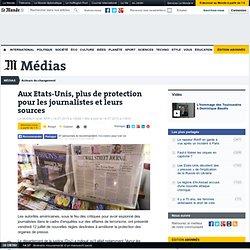 Les Etats-Unis veulent améliorer la protection des journalistes et de leurs sources