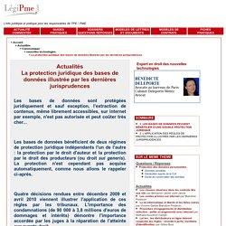 La protection juridique des bases de données illustrée par les dernières jurisprudences - Droits des sociétés PME