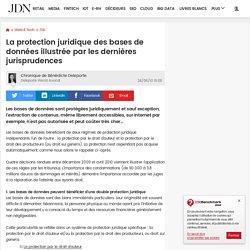 La protection juridique des bases de données illustrée par les dernières jurisprudences