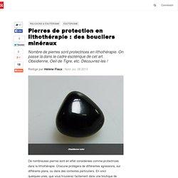 Pierres de protection en lithothérapie : des boucliers minéraux