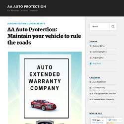 AA Auto Protection: Maintain your vehicle to rule the roads – AA Auto Protection