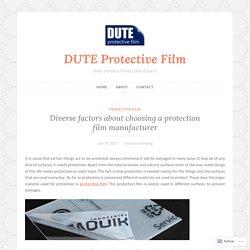 Diverse factors about choosing a protection film manufacturer – DUTE Protective Film