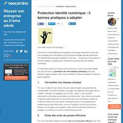 Protection identité numérique : 3 bonnes pratiques à adopter par Neocamino
