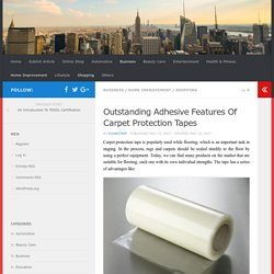 Carpet Protection Tape And Its Outstanding Adhesive Features