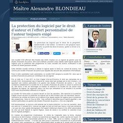 La protection du logiciel par le droit d'auteur et l'effort personnalisé de l'auteur toujours exigé - Maître alexandre blondieau