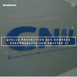 Quelle protection des données personnelles sur Twitter ? –
